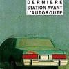 Dernière station avant l'autoroute, Hugues Pagan, Editions Payot et Rivages-Rivages/Noir – Décevant…