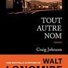 Tout autre nom, Craig Johnson, Editions Gallmeister  – Un petit manque d'originalité