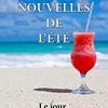 Les nouvelles de l'été – Le jour, recueil collectif, Editions du Saule – Un peu déçu…