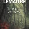 Trois jours et une vie, Pierre Lemaitre, Editions Albin Michel/Le Livre de Poche – Lecture recommandée