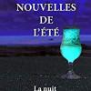 Les nouvelles de l'été – La nuit, recueil collectif, Editions du Saule – Une belle réussite