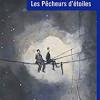 Les Pêcheurs d'étoiles, Jean-Paul Delfino, Editions Le Passage – Quelle belle écriture !