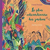Le plus extraordinaire des jardins, D. Picouly/A. Fronty, Editions Rue du Monde – Très bel album jeunesse