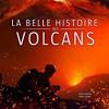 La belle histoire des volcans, H. Gaudru/G. Chazot, Editions De Boeck Sup. – Très beau et très intéressant !