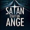 Satan était un ange, Karine Giebel, Fleuve noir/Pocket – Un bon moment de lecture