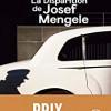 La disparition de Joseph Mengele, Olivier Guez, Le Livre de Poche – Décevant…