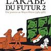 L'Arabe du futur 2, Riad Sattouf, Allary Editions – Une belle suite