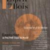 Exposition L'Esprit du Bois, au Plus Petit Cirque du Monde à Bagneux (92) – Original !