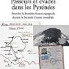 Passeurs et évades dans les Pyrénées – Franchir la frontière franco-espagnole durant le Seconde Guerre mondiale, Thomas Ferrer, Cairn Editions