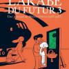 L'arabe du futur 3, Riad Sattouf, Allary Editions – Toujours aussi plaisant