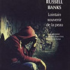 Lointain souvenir de la peau, Russel banks, Babel/Actes Sud – Longue introspection des bas fonds…