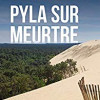 Pyla sur meutre, Bertrand Dumeste, La Geste – Un bon polar régional