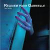 Requiem pour Gabrielle, Franck Hermet, Editions Territoires Témoins – De quoi faire un gros film d'action !
