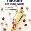 Nathan et le rouleau magique, Nicole Buresi/Mendy Raynaud, LC Editions – Joli conte sur la patience et la bonté