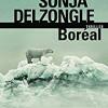 Boréal, Sonja Delzongle, Editions Denoël/Folio Policier – Trop c'est trop !