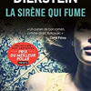 La sirène qui fume, Benjamin Dierstein, Nouveau Monde Editions – Haletant !