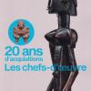 Exposition «20 ans d'acquisitions, Les chefs-d'oeuvre», Musée du quai Branly Jacques Chirac – Pas de regret !