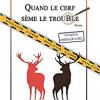 Quand le cerf sème le trouble, Daniel Dugès, Editions «Les Monédières» – Un petit polar historique et régional