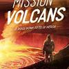 Mission volcans, Sophie Blitman et Dofresh, Editions Fleurus – Intéressant livre jeu