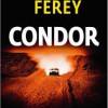 Condor, Caryl Férey, Gallimard/Série Noire – Plongée dans le noir passé chilien