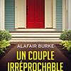 Un couple irréprochable, Alafair Burke, Les presses de la cité – Un suspense divertissant !