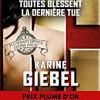 Toutes blessent, la dernière tue, Karine Giebel, belfond – Noir, très noir, et haletant !