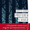 Préférer l'hiver, Aurélie Jeannin, Harper Collins – Déroutant roman d'une vie brisée…