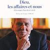 Dieu, les affaires et nous, Jean d'Ormesson, Robert Laffont/Pocket – Bonne plongée dans 30 ans d'histoire politique de la France
