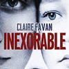 Inexorable, Claire Favan, Robert Laffont/Pocket – Inxorable descente aux enfers
