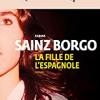 La fille de l'espagnole, Karina Sainz Borgo, nrf Gallimard – Violence et poésie …