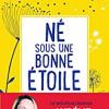 Né sous une bonne étoile, Aurélie Valognes, Mazarine – Drôle, frais, émouvant !
