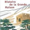 Histoire de la Grande Maison, Charif Majdalani, Editions du Seuil/Points – Grandeur et décadence : une lente narration