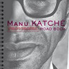 Road book, Manu Katché, le cherche midi – Instantanés décevants de la vie d'un grand batteur
