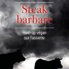 Steak barbare : hold-up végan sur l'assiette, Gilles Luneau, L'aube/Fondation Jean Jaurès – Une charge utile !