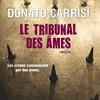 Le tribunal des âmes, Donato Carrisi, Calmann-Lévy – Excellent thriller !