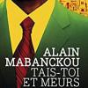 Tais-toi et meurs, Alain Mabanckou, Editions La Branche/Pocket – Noir et caustique !