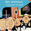 La Ferme des animaux, George Orwell, Belin-Gallimard – Formidable fable antitotalitaire