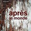 Après le monde, Antoinette Rychner, Buchet-Chastel – Un coup de coeur !
