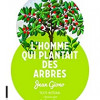 L'homme qui plantait des arbres, Jean Giono, Gallimard – Très belle fable !