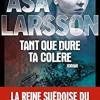 Tant que dure ta colère, Asa Larsson, Albin Michel – Un  bon polar suédois, bien noir !
