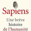 Sapiens, Yuval Noah Harari, Albin Michel – Très belle synthèse, très bien écrite !