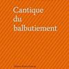 Cantique du balbutiement, Louis-Philippe Dalembert, Editions Bruno Doucey – Une poésie qui défend son accessibilité !