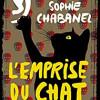 L'emprise du chat, Sophie Chabanel, Editions du Seuil – Sympathique découverte !