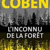 L'inconnu de la forêt, Harlan Coben, Belfond – Une intrigue abracadabrantesque mais une lecture assez addictive…