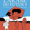 L'arabe du futur 5, Riad Sattouf, Allary Editions – Fort et excellent !