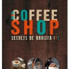 Mon coffee shop, Fabien Folio, Maxicoffee.com – Pour varier les plaisirs autour du café