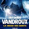 La Messe des morts, Jacques Vandroux – Distrayant !