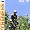 VTT Pyrénées vol.3 Hautes-Pyrénées Aragon est, Robert Larrandaburu – De belles randonnées à VTT