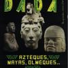 Revue Dada N° 251 : Aztèques, Mayas, Olmèques – Une bonne initiation qui appelle plus…