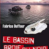 Le bassin broie du noir, Fabrice Duffour, Latitude Sud – Un polar original